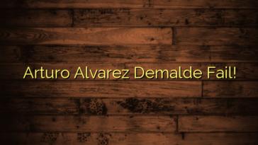 Arturo Alvarez Demalde Fail!