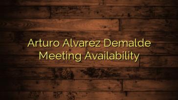 Arturo Alvarez Demalde Meeting Availability