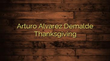 Arturo Alvarez Demalde Thanksgiving