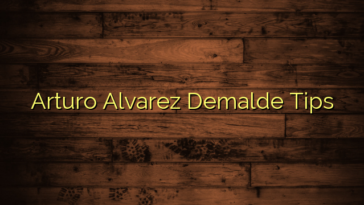 Arturo Alvarez Demalde Tips