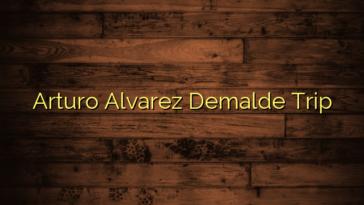 Arturo Alvarez Demalde Trip