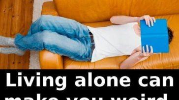 living alone is weird