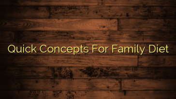 Quick Concepts For Family Diet