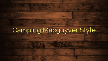 Camping Macguyver Style